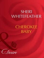 Cherokee Baby (Mills & Boon Desire) ebook by Sheri WhiteFeather