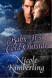 Baby, It's Cold Outside ebook by Nicole Kimberling