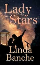 Lady of the Stars ebook by Linda Banche