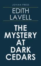 The Mystery at Dark Cedars 電子書 by Edith Lavell