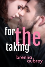 For The Taking ebook by Brenna Aubrey