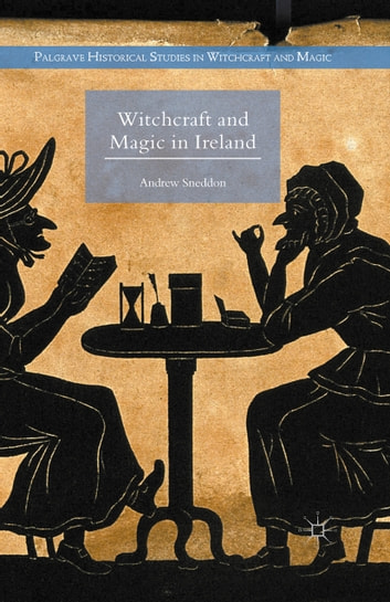 Witchcraft and Magic in Ireland ebook by Andrew Sneddon