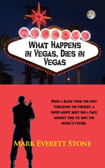 What Happens in Vegas, Dies in Vegas ebook by Mark Everett Stone