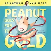 Peanut Goes for the Gold ebook by Jonathan Van Ness, Gillian Reid