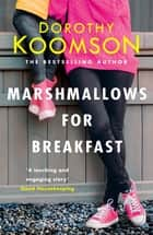 Marshmallows for Breakfast ebook by Dorothy Koomson