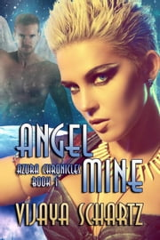 Angel Mine - AZURA CHRONICLES, #1 ebook by Vijaya Schartz