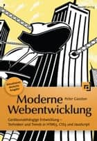 Moderne Webentwicklung - Geräteunabhängige Entwicklung -- Techniken und Trends in HTML5, CSS3 und JavaScript ebook by Peter Gasston, Isolde Kommer,...