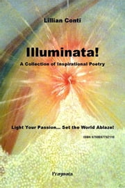 Illuminata! - A Collection of Inspirational Poetry ebook by Lillian Conti