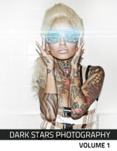 Dark Stars Photography - Volume 1 ebook by Christopher Hutchison,Joanna Bylo,Michael Hutchison