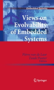 Views on Evolvability of Embedded Systems ebook by Pierre Van de Laar, Teade Punter