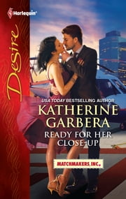Ready for Her Close-up ebook by Katherine Garbera