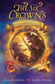 The Six Crowns: Fire over Swallowhaven ebook by Allan Jones,Gary Chalk