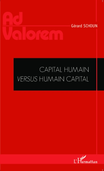 Capital humain versus humain capital ebook by Gérard Schoun