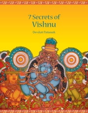 Seven secrets of Vishnu ebook by PATTANAIK DEVDUTT