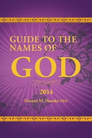 Guide to the Names of God ebook by Dianne M. Haneke PhD