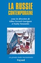 La Russie contemporaine ebook by Kathy Rousselet, Gilles Favarel-Garrigues