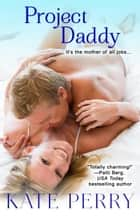 Project Daddy ebook by Kate Perry