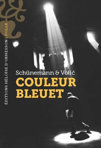 Couleur bleuet ebook by Christian Shunemann,Jelena Volic
