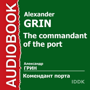The commandant of the port audiobook by Alexander Grin