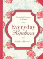 Everyday Kindness ebook by Patricia Mitchell