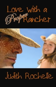 Love with a Proper Rancher ebook by Judith Rochelle
