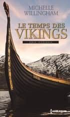 Le temps des Vikings - L'orgueil d'un Viking - L'amant des mers du nord ebook by Michelle Willingham