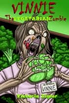 Vinnie The Vegetarian Zombie ebook by Victoria Zigler