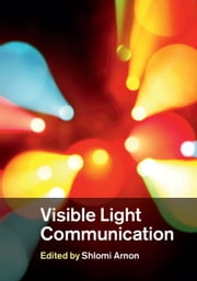 Visible Light Communication ebook by Shlomi Arnon