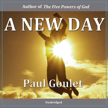 A New Day audiobook by Paul Goulet