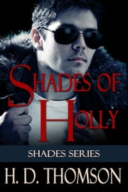 Shades of Holly - Shades Series, #2 ebook by H. D. Thomson