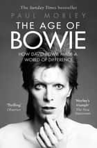 ebook The Age of Bowie de Paul Morley