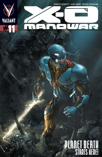 X-O Manowar (2012) Issue 11 ebook by Robert Venditti,Cary Nord,Moose Baumann