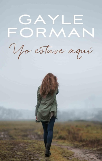 Yo estuve aquí ebook by Gayle Forman