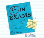 2013 Daily Calendar: F in Exams ebook by Richard Benson