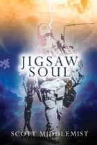 Jigsaw Soul ebook by Scott Middlemist