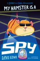 My Hamster is a Spy ebook by Dave Lowe, The Boy Fitz Hammond