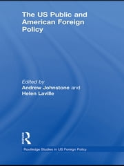The US Public and American Foreign Policy ebook by Andrew Johnstone,Helen Laville