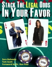 Stack the Legal Odds in Your Favor ebook by Tom Scott,Sara Naheedy