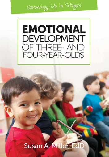 Emotional Development of Three- and Four-Year-Olds ebook by Susan A. Miller, EdD
