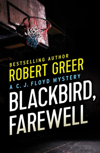 Blackbird, Farewell ebook by Robert Greer