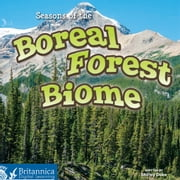 Seasons of the Boreal Forest Biome ebook by Shirley Duke, Britannica Digital Learning