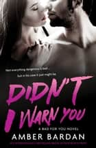 Didn't I Warn You ebook by Amber Bardan