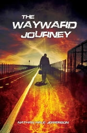 The Wayward Journey ebook by Nathan Jefferson, Nathan Hale Jefferson