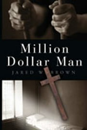 Million Dollar Man ebook by Jared Brown