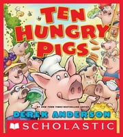 Ten Hungry Pigs ebook by Derek Anderson,Derek Anderson