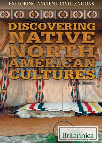 Discovering Native North American Cultures ebook by Justine Ciovacco