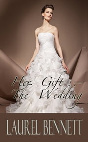 Her Gift: The Wedding ebook by Laurel Bennett