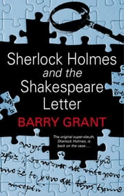 Sherlock Holmes and the Shakespeare Letter ebook by Barry Grant