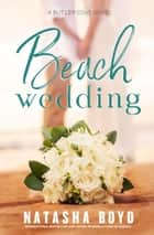 Beach Wedding ebook by Natasha Boyd
