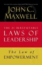 The Law of Empowerment ebook by John C. Maxwell